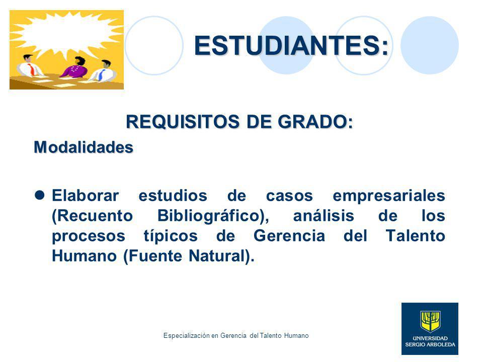 ESTUDIANTES: REQUISITOS DE GRADO: Modalidades Elaborar estudios de casos empresariales (Recuento Bibliográfico), análisis de los procesos típicos de G