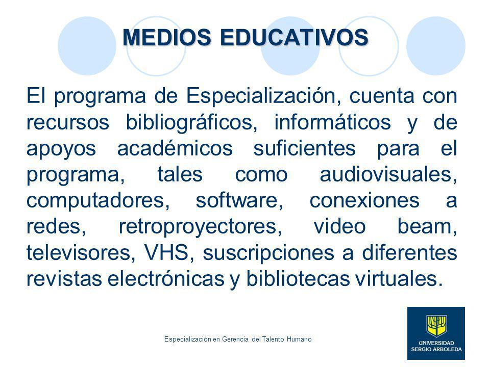 MEDIOS EDUCATIVOS El programa de Especialización, cuenta con recursos bibliográficos, informáticos y de apoyos académicos suficientes para el programa