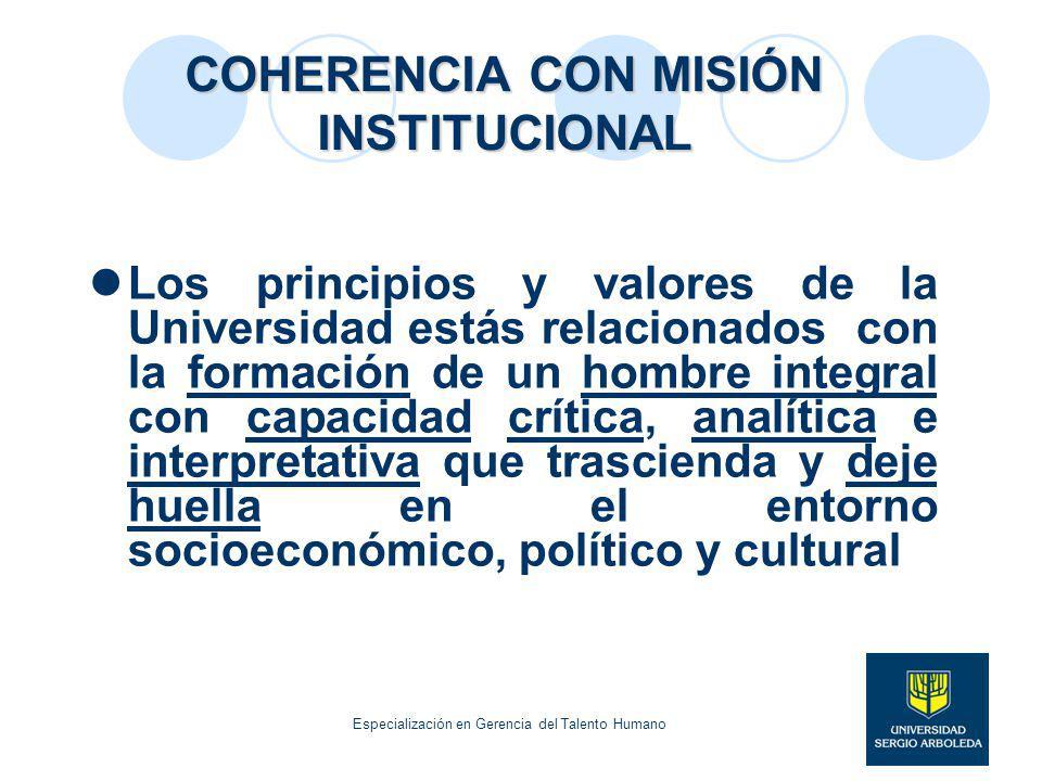 COHERENCIA CON MISIÓN INSTITUCIONAL Los principios y valores de la Universidad estás relacionados con la formación de un hombre integral con capacidad