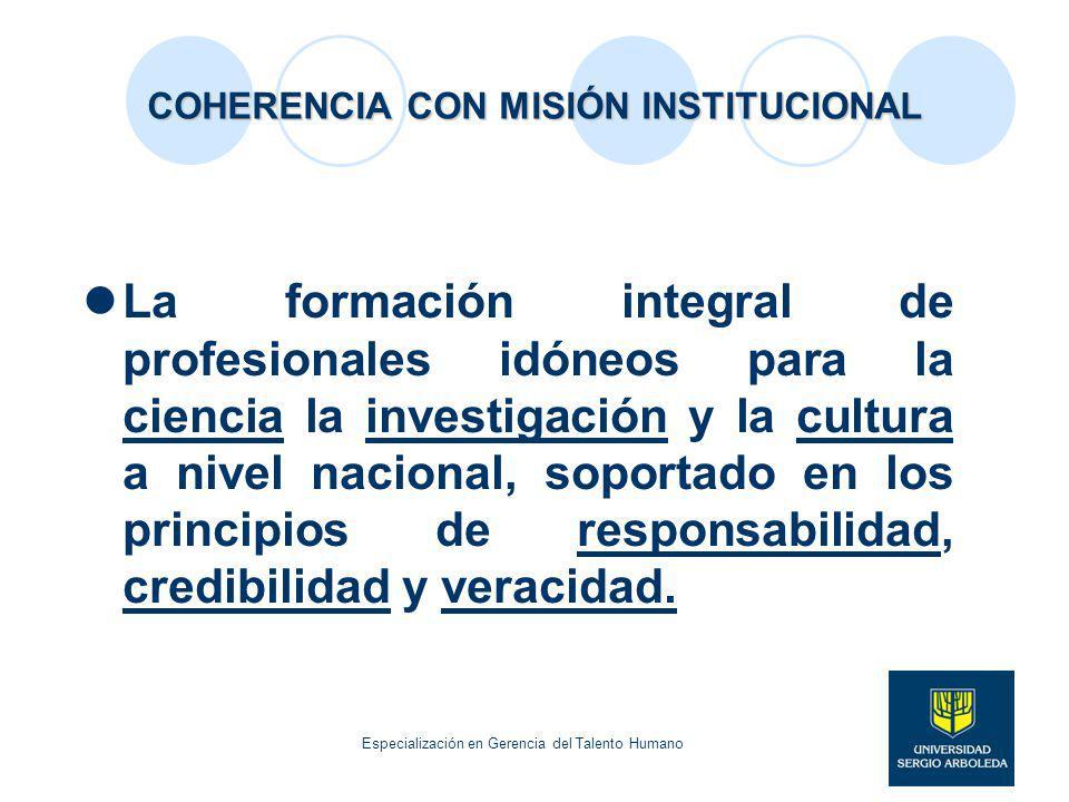 COHERENCIA CON MISIÓN INSTITUCIONAL La formación integral de profesionales idóneos para la ciencia la investigación y la cultura a nivel nacional, sop