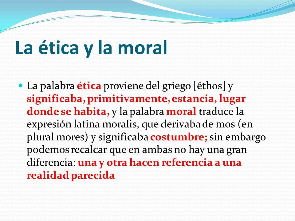 La ética y la moral La moral es una serie de juicios que dan como resultado normas de comportamiento adquiridas por cada individuo que los delimita a los actos morales e inmorales, lo bueno y lo malo.