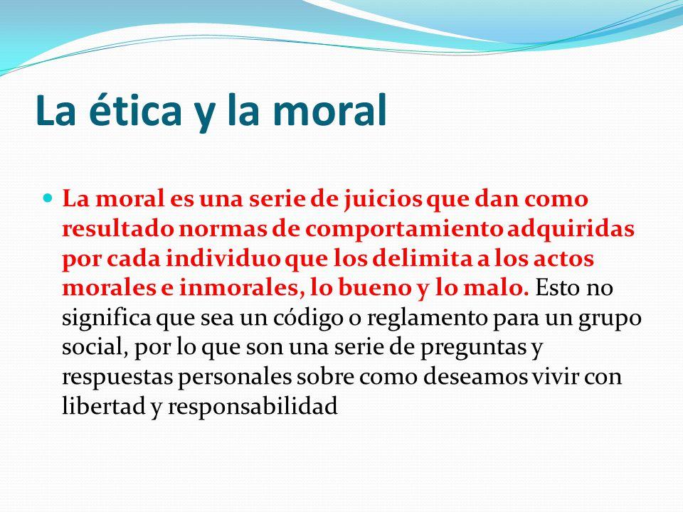 La ética y la moral La ética (deontología o teoría de los deberes) es una ciencia normativa que reflexiona sobre los actos conscientes, libres y voluntarios que se remiten a normas con la base del valor.