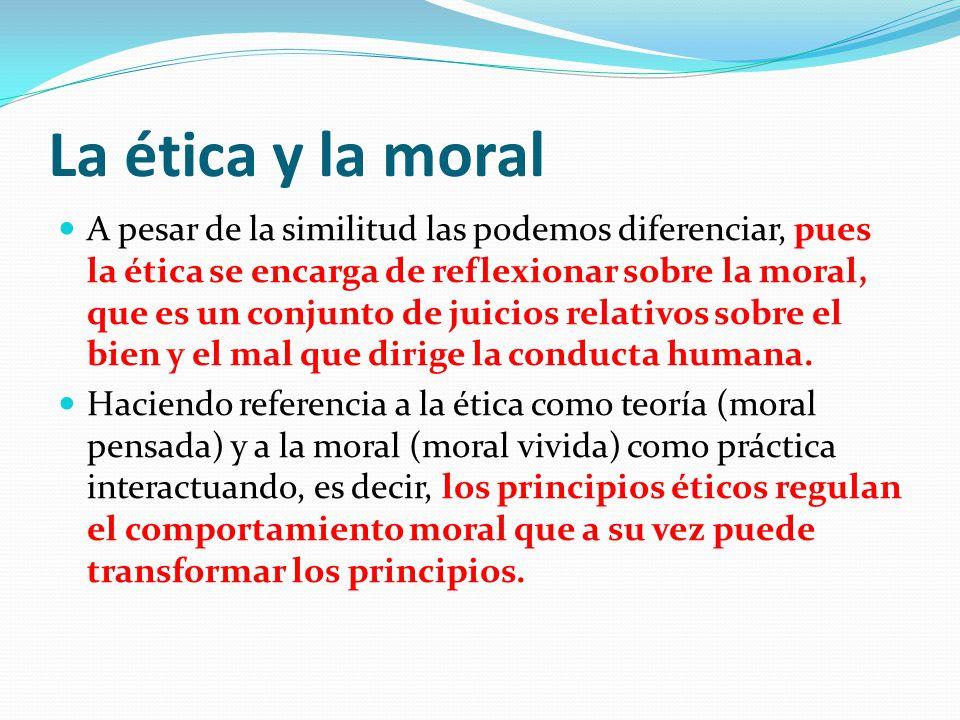 La ética y la moral Ejemplo: MORAL No debo intrigar para que me den el trabajo de otra persona, aún sabiendo que no se enterará.