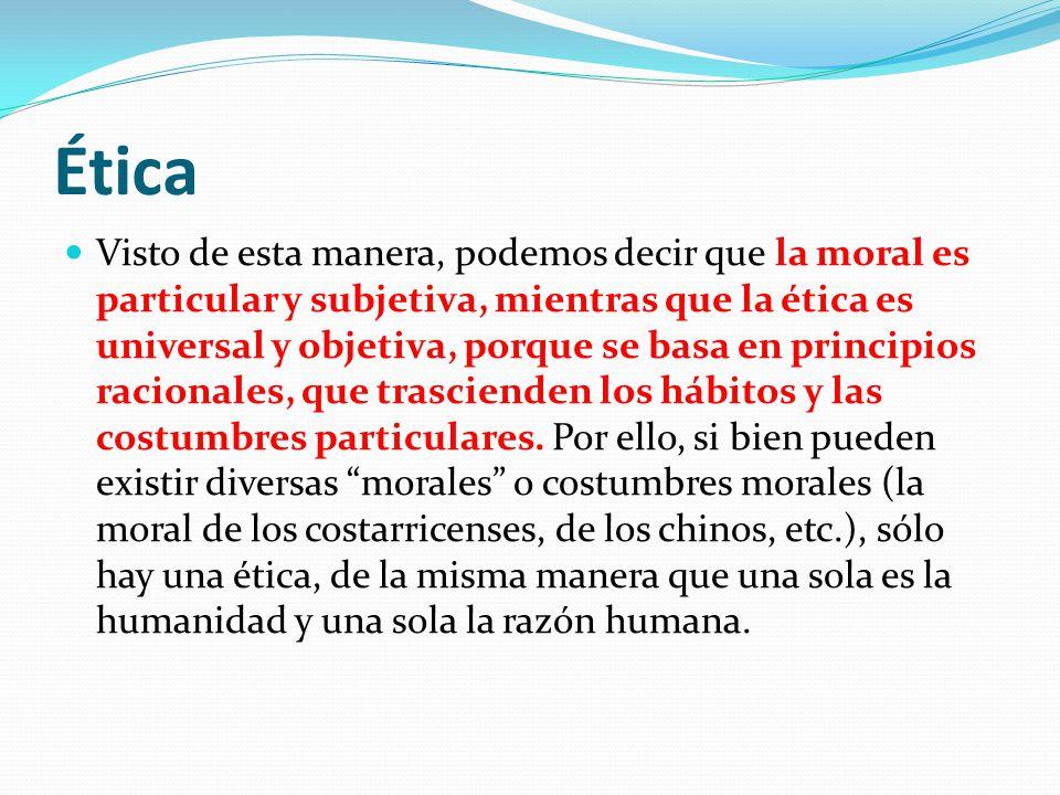 Ética Desde luego, de esta ética general, conformada por principios racionales de validez universal, pueden derivarse normas especificas de conducta y conformarse así éticas especiales; por ejemplo: la ética profesional, la ética médica, la ética social.