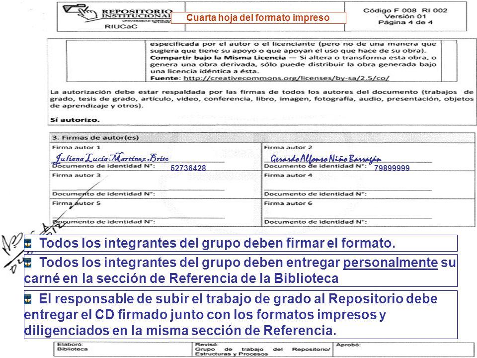 Juliana Lucía Martínez Brito 5273642879899999 Gerardo Alfonso Niño Barragán Todos los integrantes del grupo deben firmar el formato. Todos los integra