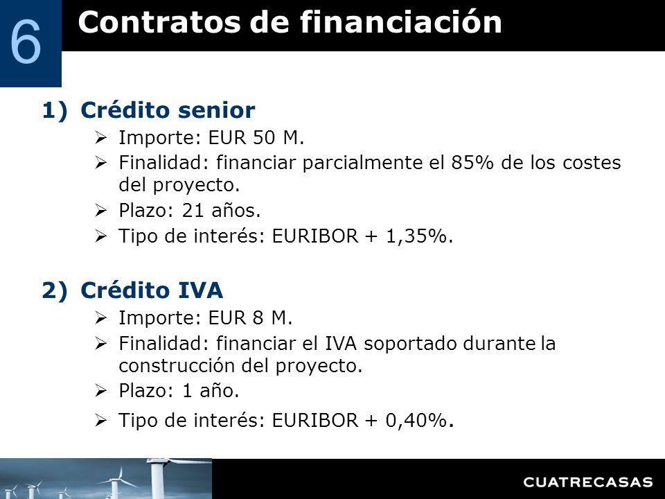 Contratos de financiación 6 1)Crédito senior Importe: EUR 50 M. Finalidad: financiar parcialmente el 85% de los costes del proyecto. Plazo: 21 años. T