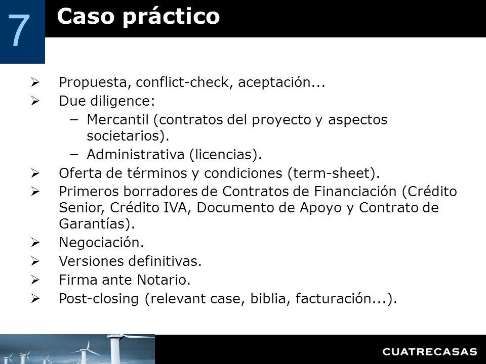 Caso práctico 7 Propuesta, conflict-check, aceptación... Due diligence: Mercantil (contratos del proyecto y aspectos societarios). Administrativa (lic