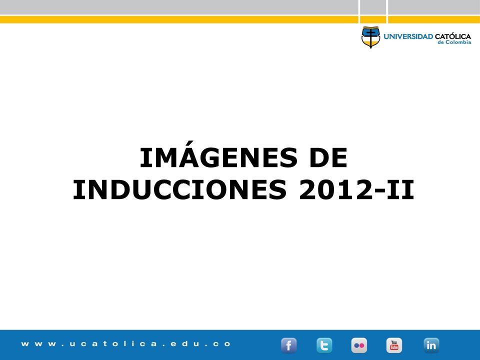 IMÁGENES DE INDUCCIONES 2012-II BIENESTAR UNIVERSITARIO CON SENTIDO