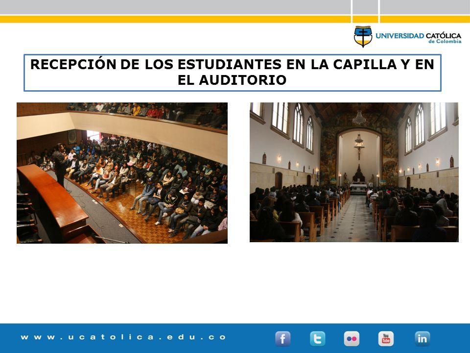 RECEPCIÓN DE LOS ESTUDIANTES EN LA CAPILLA Y EN EL AUDITORIO