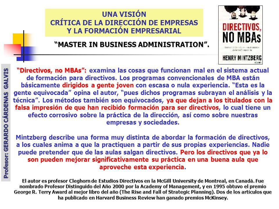 Mintzberg inicia su disertación afirmando que los estudiantes que asisten a los MBA son gente equivocada, pues aunque llegan con excelentes calificaciones de pregrado, no completan siquiera cuatro años de experiencia profesional, hecho que les impide poseer un criterio de dirección maduro.