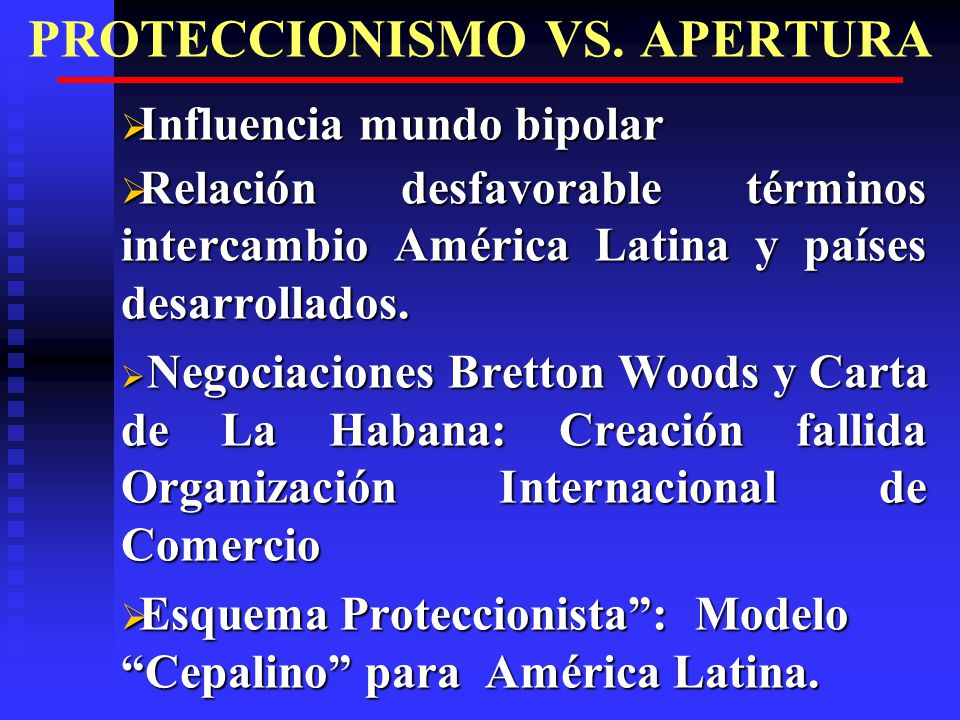 PROTECCIONISMO VS.