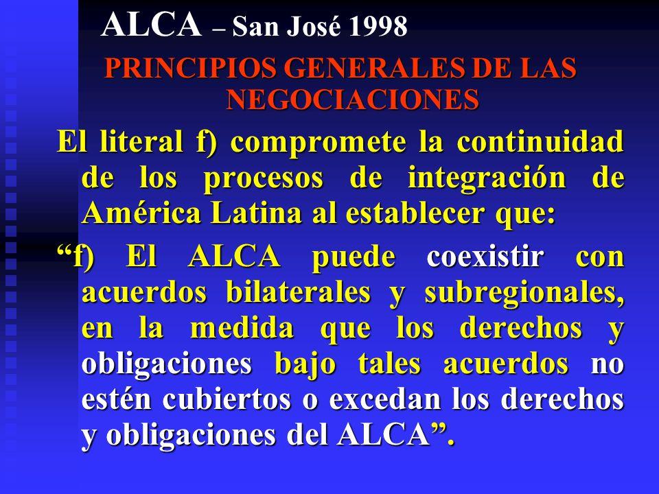 ALCA – San José 1998 PRINCIPIOS GENERALES DE LAS NEGOCIACIONES a.
