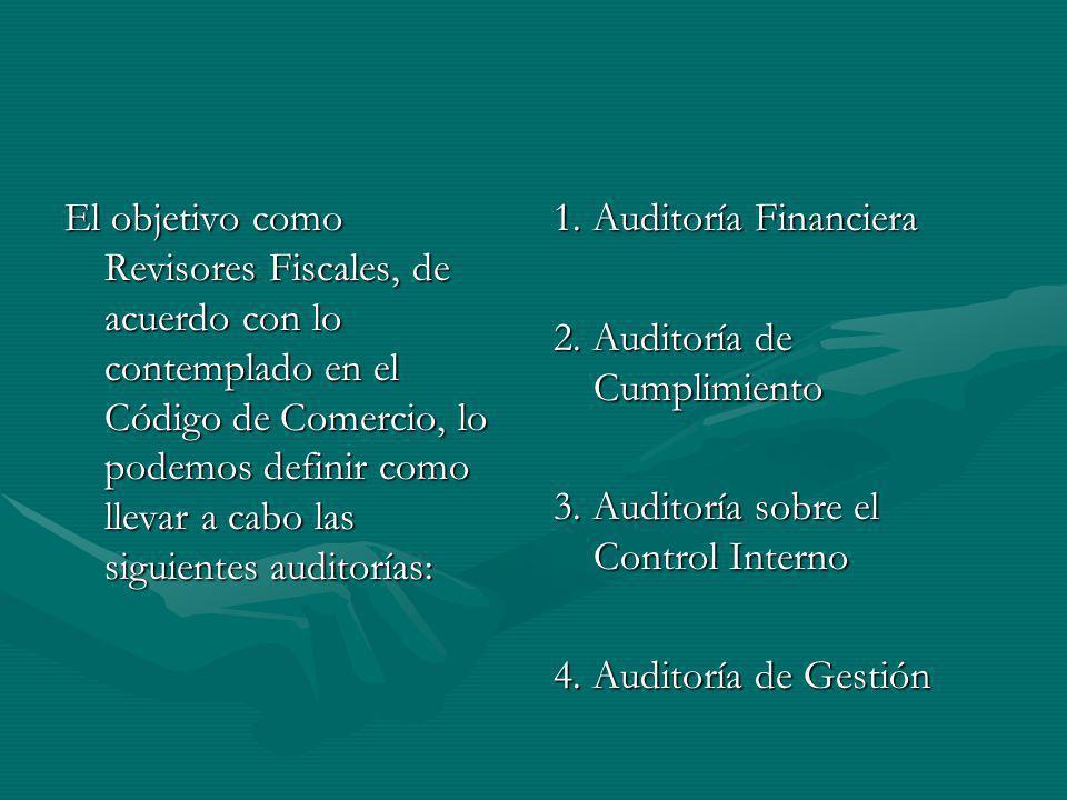 El objetivo como Revisores Fiscales, de acuerdo con lo contemplado en el Código de Comercio, lo podemos definir como llevar a cabo las siguientes auditorías: 1.