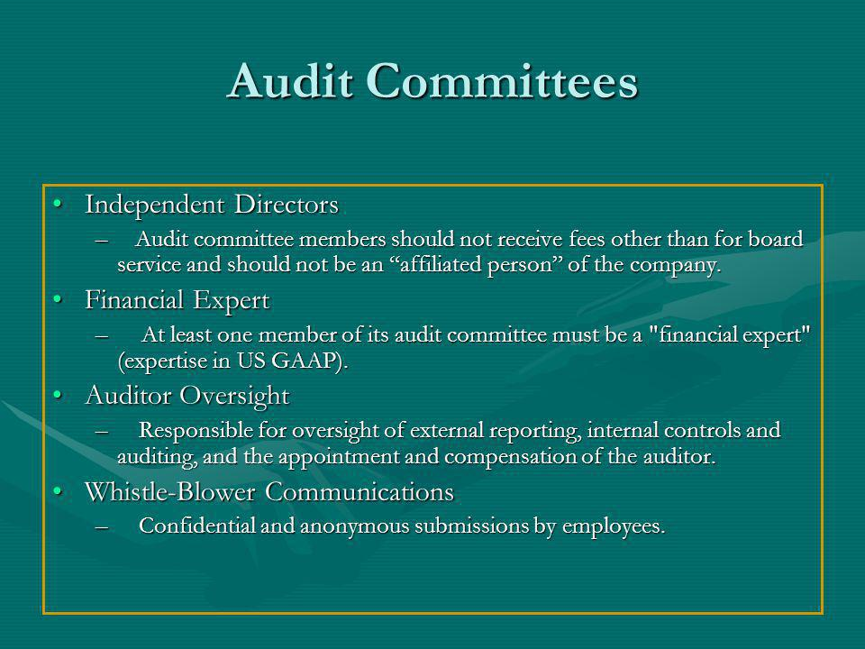 Audit Committees Independent DirectorsIndependent Directors – Audit committee members should not receive fees other than for board service and should not be an affiliated person of the company.