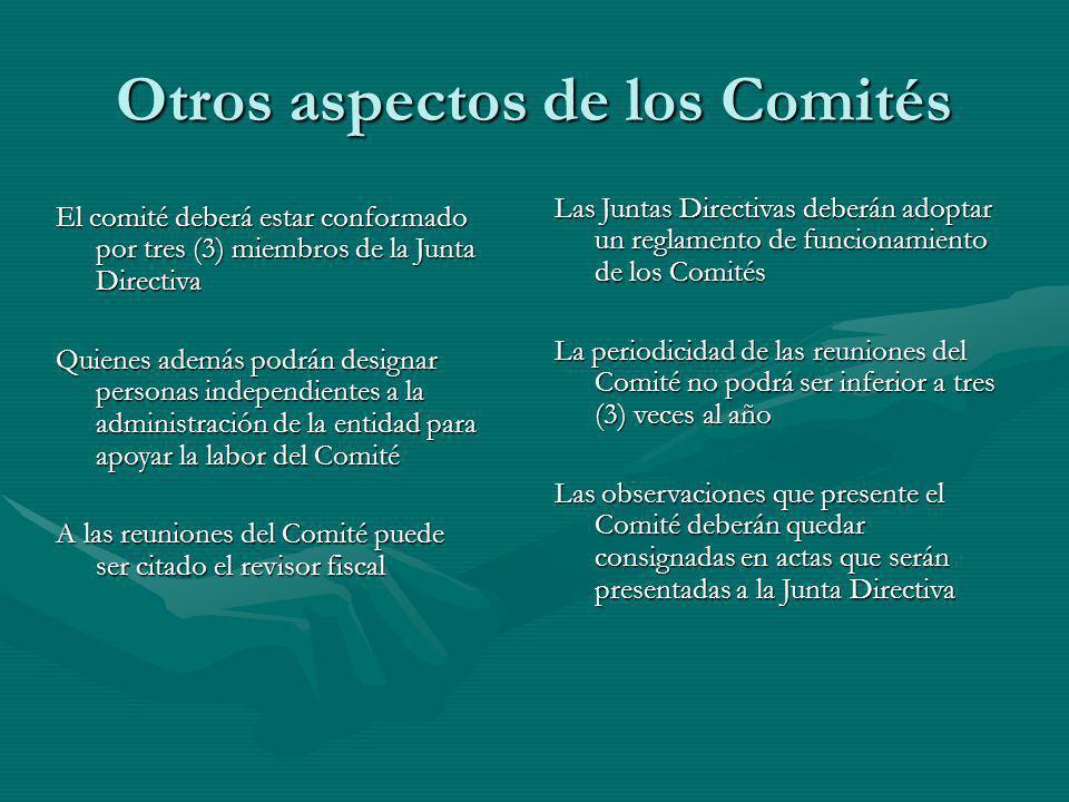 Otros aspectos de los Comités El comité deberá estar conformado por tres (3) miembros de la Junta Directiva Quienes además podrán designar personas in