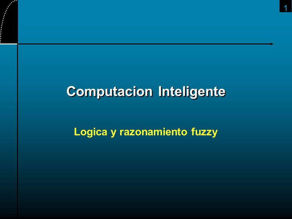 1 Computacion Inteligente Logica y razonamiento fuzzy