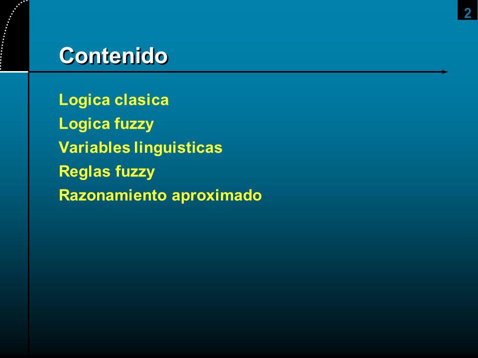 2 Contenido Logica clasica Logica fuzzy Variables linguisticas Reglas fuzzy Razonamiento aproximado