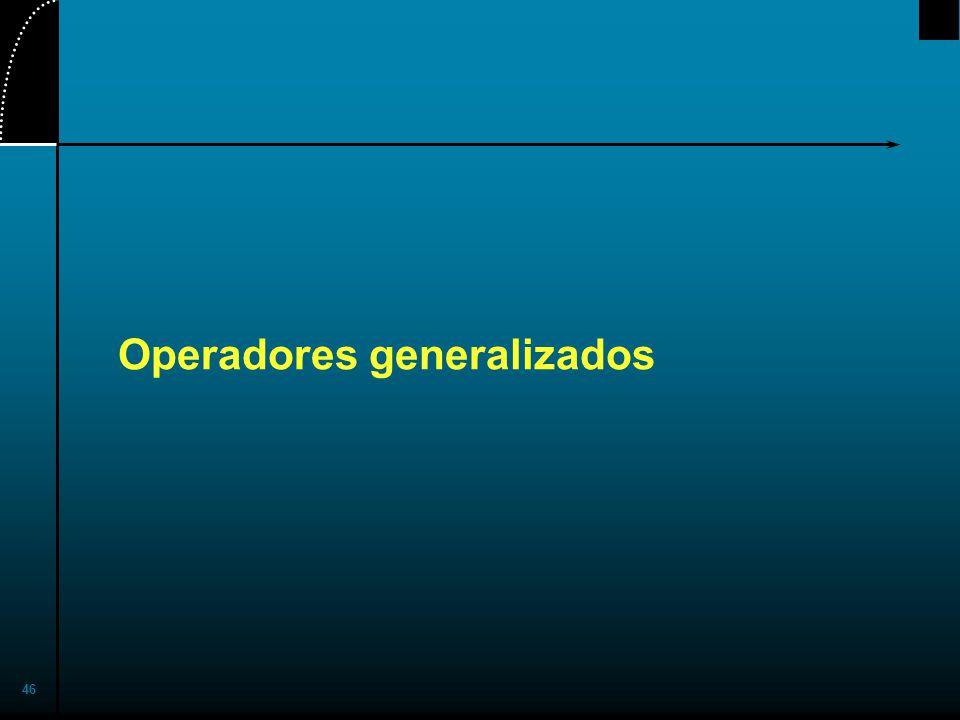 46 Operadores generalizados