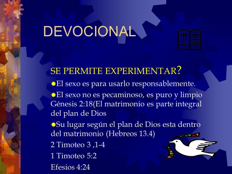 DEVOCIONAL 2 Timoteo 3, 15-17 1.ENSAYO Y FRACASO Experimentar antes del matrimonio.