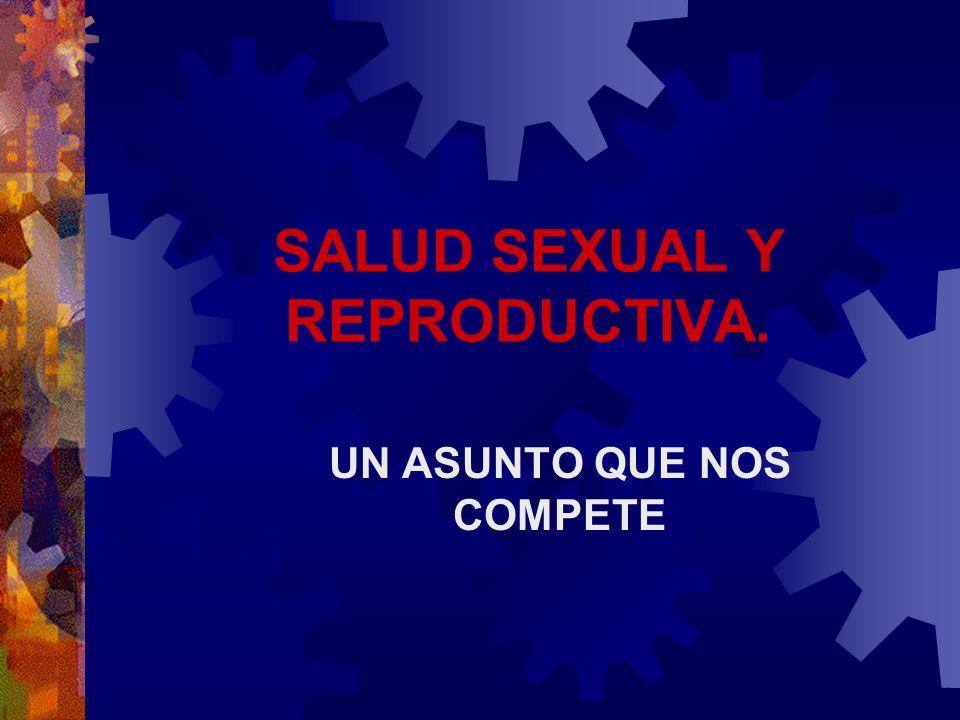 SALUD SEXUAL Y REPRODUCTIVA. UN ASUNTO QUE NOS COMPETE