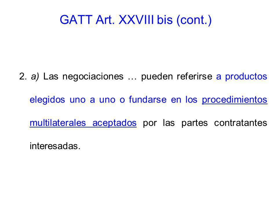 2. a) Las negociaciones … pueden referirse a productos elegidos uno a uno o fundarse en los procedimientos multilaterales aceptados por las partes con