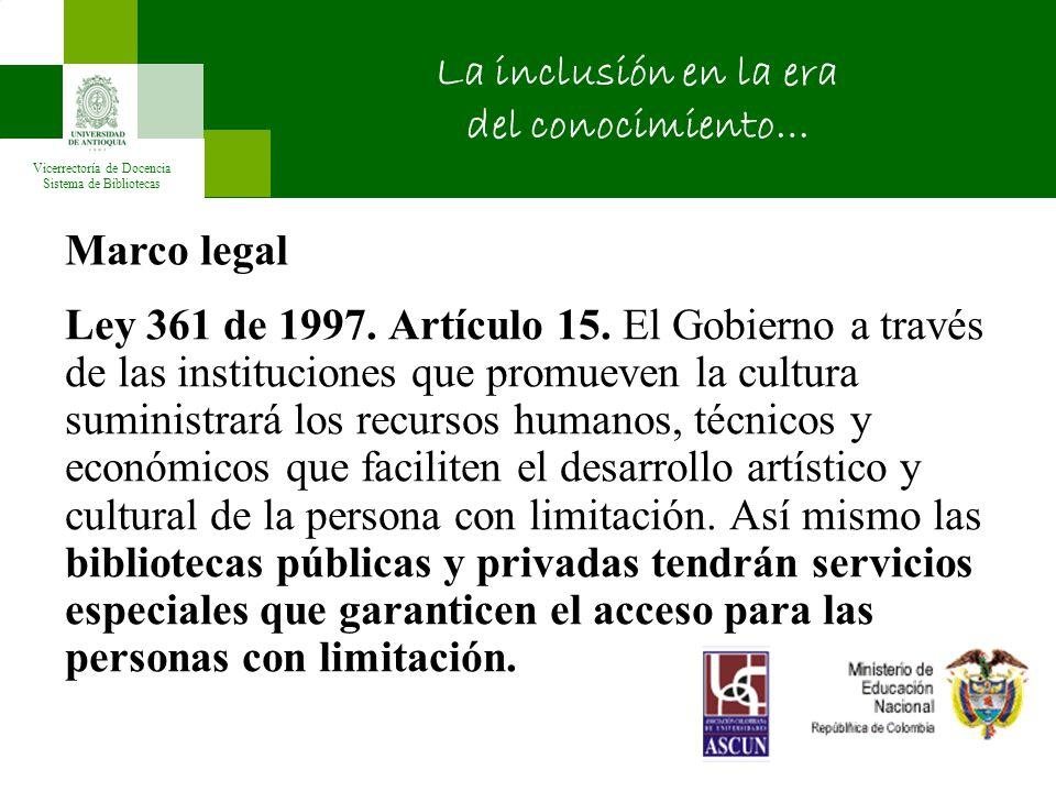 Vicerrectoría de Docencia Sistema de Bibliotecas 2004 Inicio de obras de accesibilidad física Incremento de la población con discapacidad visual en un 300% (52 estudiantes).