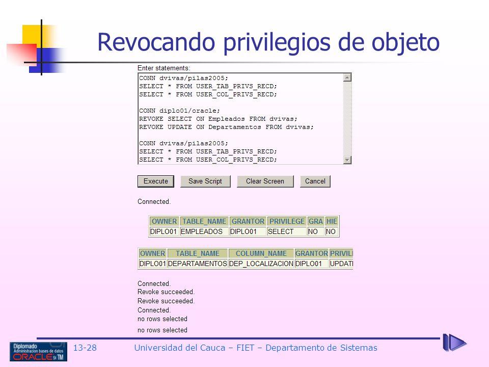 13-28 Universidad del Cauca – FIET – Departamento de Sistemas Revocando privilegios de objeto