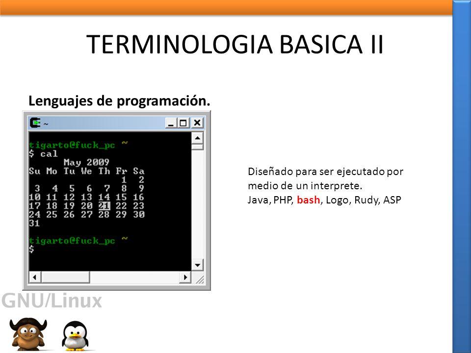 TERMINOLOGIA BASICA II Lenguajes de programación.Lenguaje interpretado (lenguajes script).