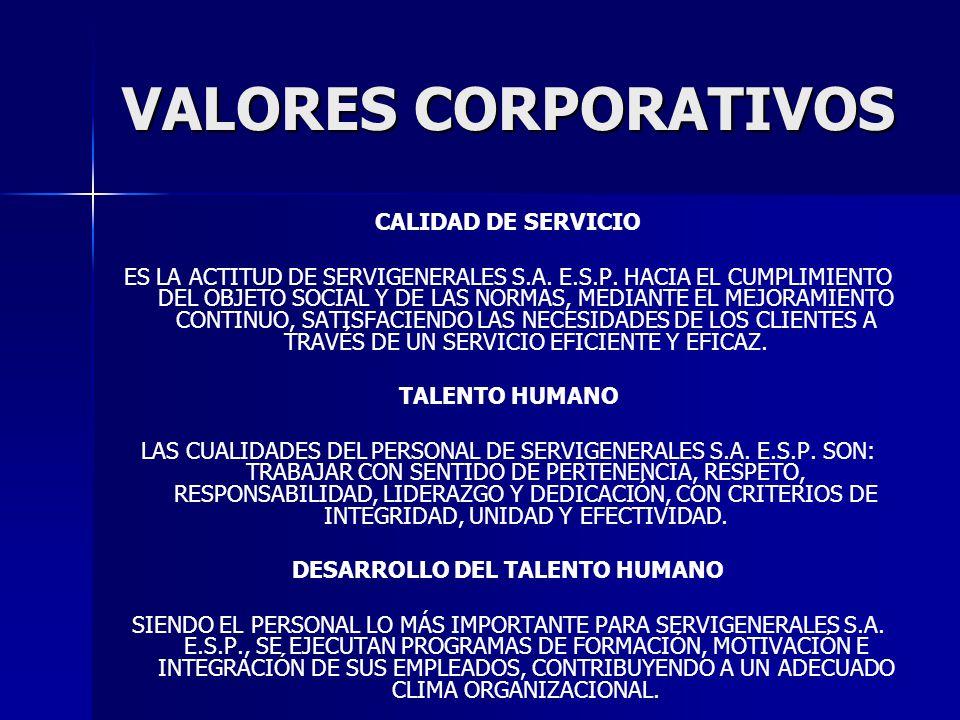 CALIDAD DE SERVICIO ES LA ACTITUD DE SERVIGENERALES S.A. E.S.P. HACIA EL CUMPLIMIENTO DEL OBJETO SOCIAL Y DE LAS NORMAS, MEDIANTE EL MEJORAMIENTO CONT