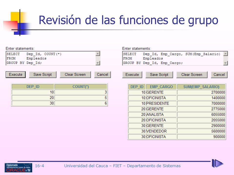 16-4Universidad del Cauca – FIET – Departamento de Sistemas Revisión de las funciones de grupo