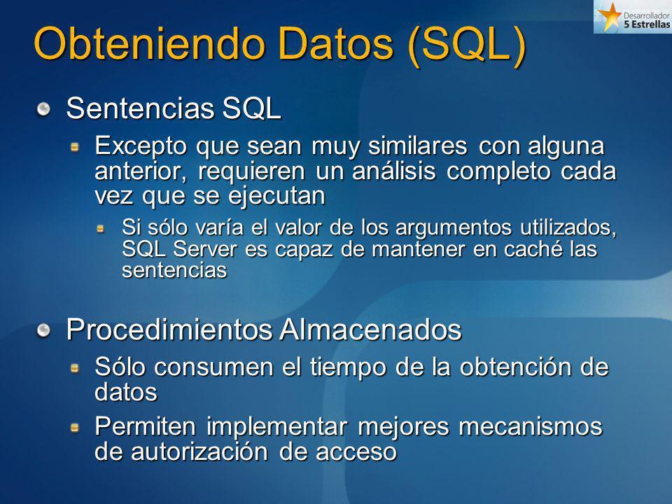 Obteniendo Datos (SQL) Sentencias SQL Excepto que sean muy similares con alguna anterior, requieren un análisis completo cada vez que se ejecutan Si s