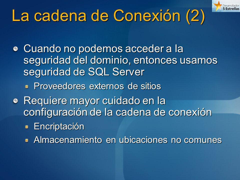 La cadena de Conexión (2) Cuando no podemos acceder a la seguridad del dominio, entonces usamos seguridad de SQL Server Proveedores externos de sitios