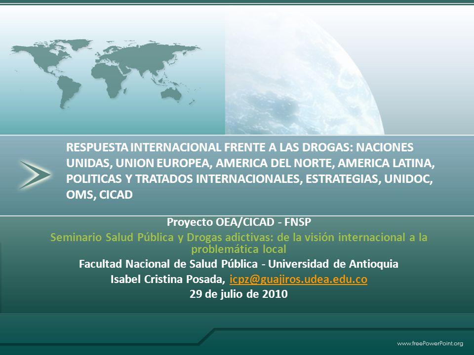 Proyecto OEA/CICAD - FNSP Seminario Salud Pública y Drogas adictivas: de la visión internacional a la problemática local Facultad Nacional de Salud Pú