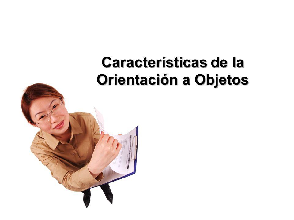 Características de la Orientación a Objetos