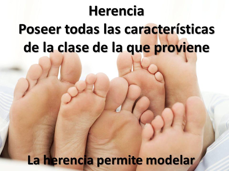Herencia Poseer todas las características de la clase de la que proviene La herencia permite modelar relaciones del tipo... es y clasificaciones es un