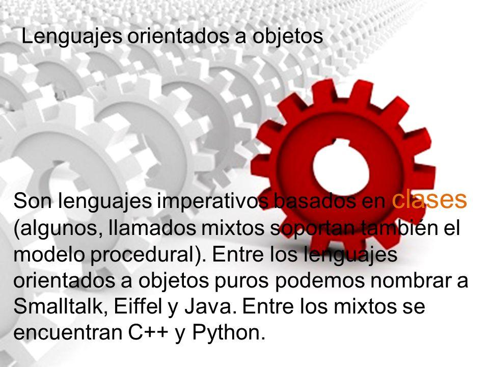 Son lenguajes imperativos basados en clases (algunos, llamados mixtos soportan también el modelo procedural). Entre los lenguajes orientados a objetos