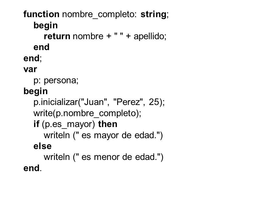 function nombre_completo: string; begin return nombre +