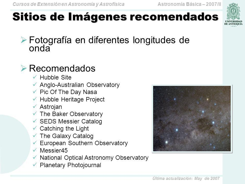 Astronomía Básica – 2007/IICursos de Extensión en Astronomía y Astrofísica Última actualización: May de 2007 Sistemas Astronómicos Repositorios de catálogos de datos Simuladores Observatorios Virtuales on-line