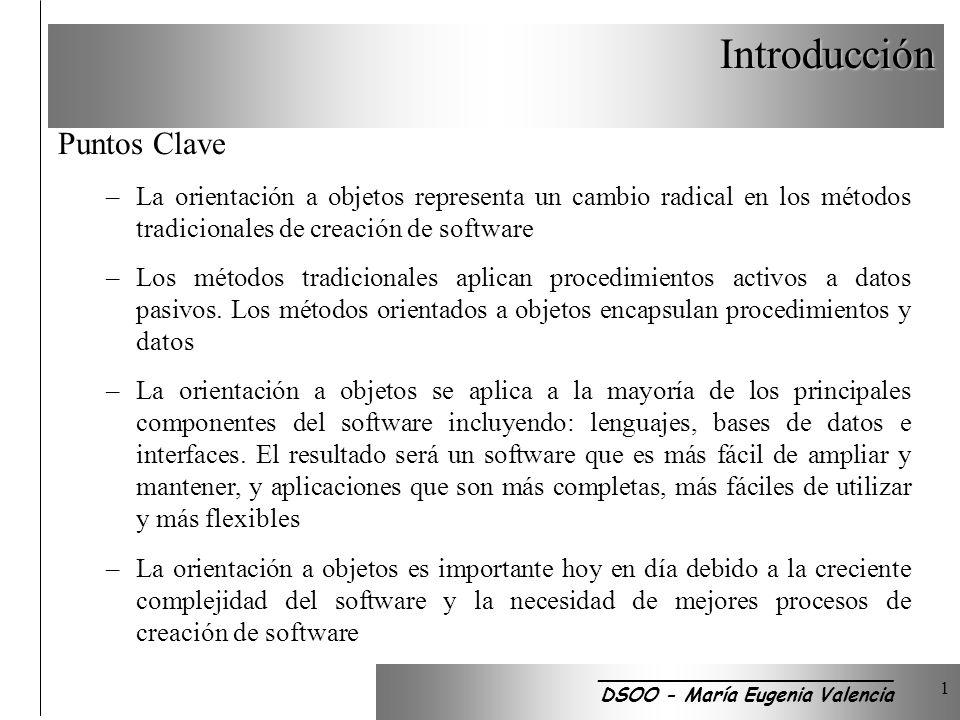 Introducción 1 Puntos Clave –La orientación a objetos representa un cambio radical en los métodos tradicionales de creación de software –Los métodos tradicionales aplican procedimientos activos a datos pasivos.
