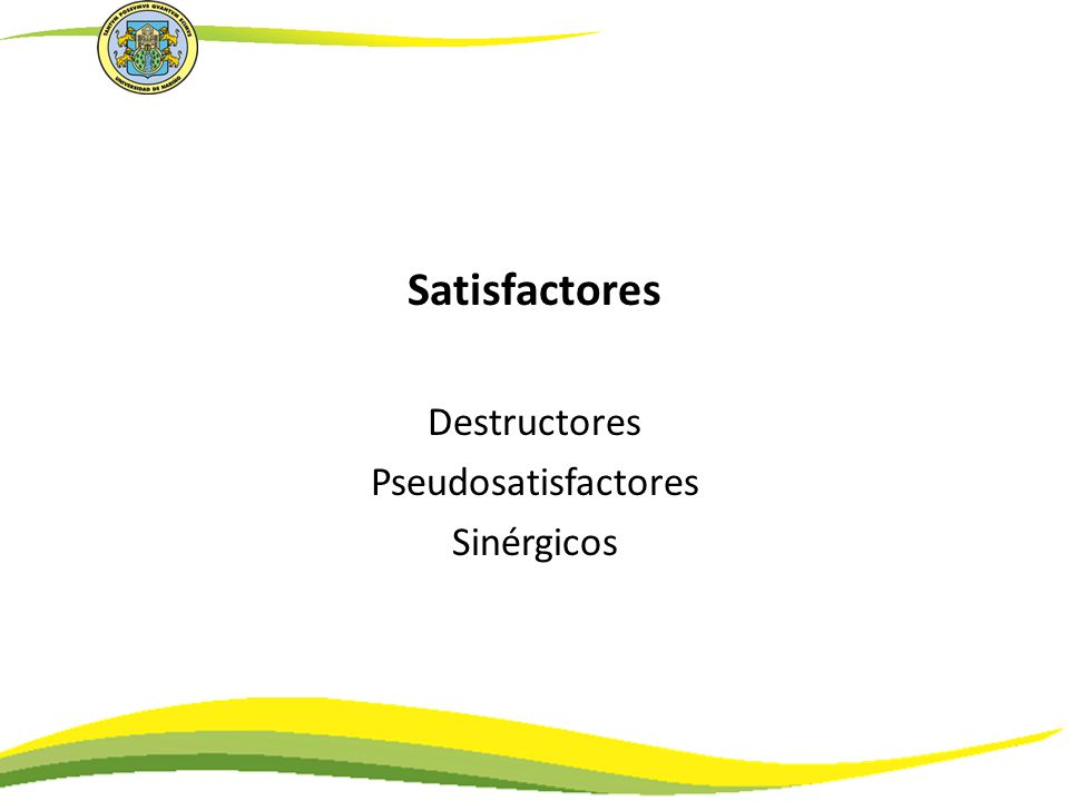 Satisfactores violadores o destructores: Son aplicados a la intención de satisfacer una determinada Necesidad, pero no solo destruye la posibilidad de satisfacerla en un plazo mediato, sino que imposibilitan la satisfacción de otras necesidades.