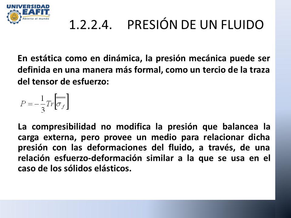 En estática como en dinámica, la presión mecánica puede ser definida en una manera más formal, como un tercio de la traza del tensor de esfuerzo: 1.2.