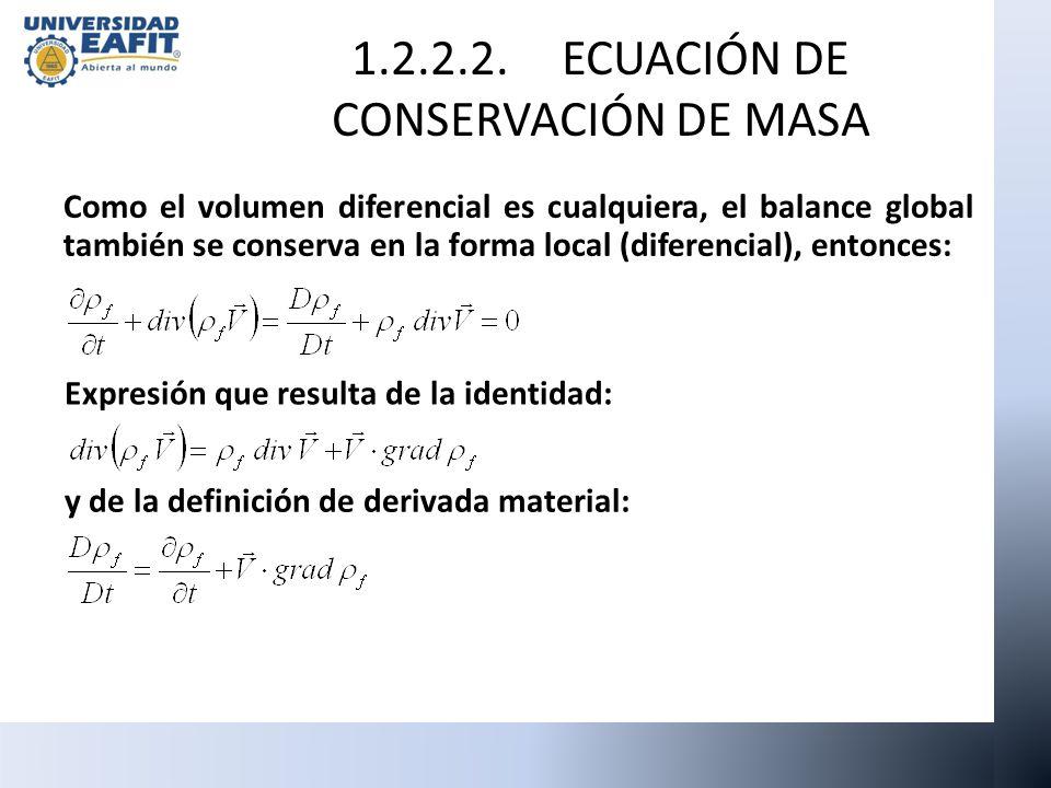 Como el volumen diferencial es cualquiera, el balance global también se conserva en la forma local (diferencial), entonces: 1.2.2.2. ECUACIÓN DE CONSE