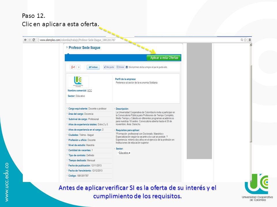 Paso 12. Clic en aplicar a esta oferta. Antes de aplicar verificar SI es la oferta de su interés y el cumplimiento de los requisitos.