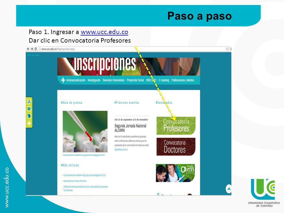 Paso 1. Ingresar a www.ucc.edu.cowww.ucc.edu.co Dar clic en Convocatoria Profesores Paso a paso