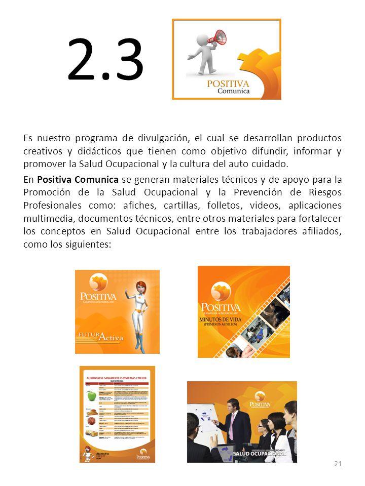 2.3 Es nuestro programa de divulgación, el cual se desarrollan productos creativos y didácticos que tienen como objetivo difundir, informar y promover