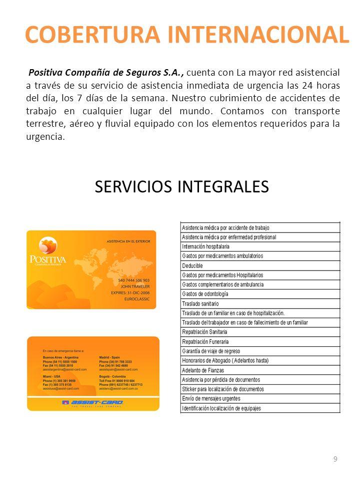 COBERTURA INTERNACIONAL SERVICIOS INTEGRALES Positiva Compañía de Seguros S.A., cuenta con La mayor red asistencial a través de su servicio de asisten