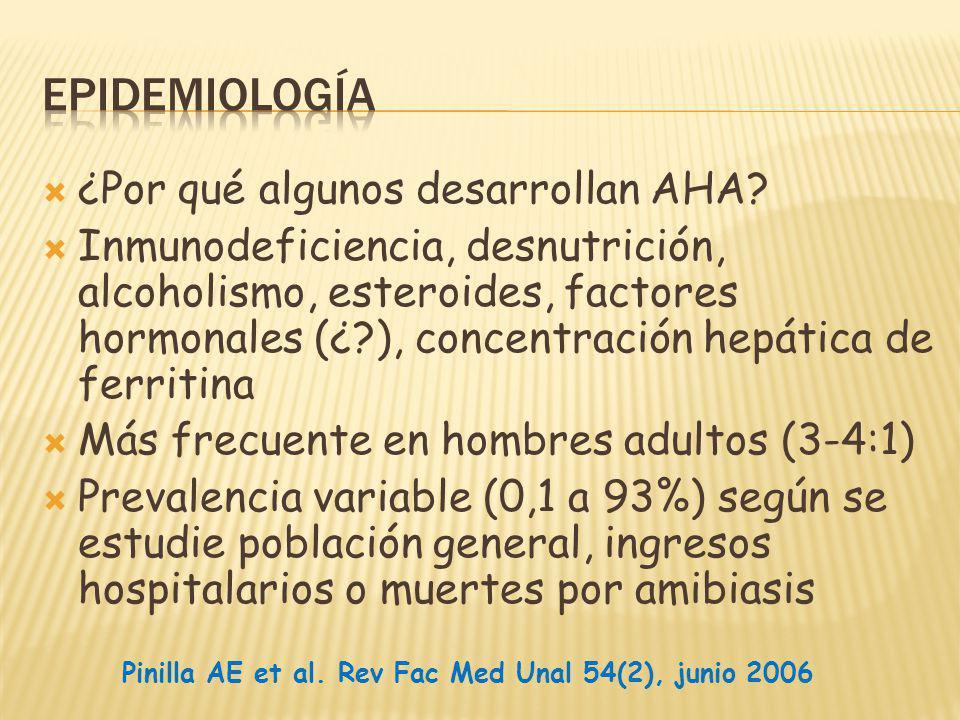 ¿Por qué algunos desarrollan AHA? Inmunodeficiencia, desnutrición, alcoholismo, esteroides, factores hormonales (¿?), concentración hepática de ferrit