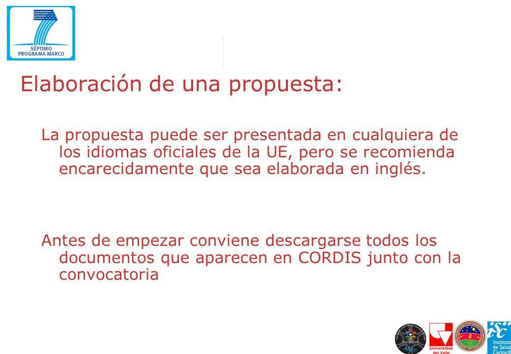 Elaboración de una propuesta: La propuesta puede ser presentada en cualquiera de los idiomas oficiales de la UE, pero se recomienda encarecidamente qu