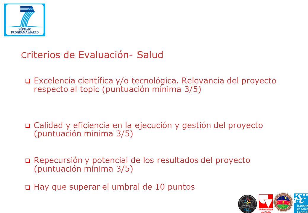 C riterios de Evaluación- Salud Excelencia científica y/o tecnológica. Relevancia del proyecto respecto al topic (puntuación mínima 3/5) Calidad y efi