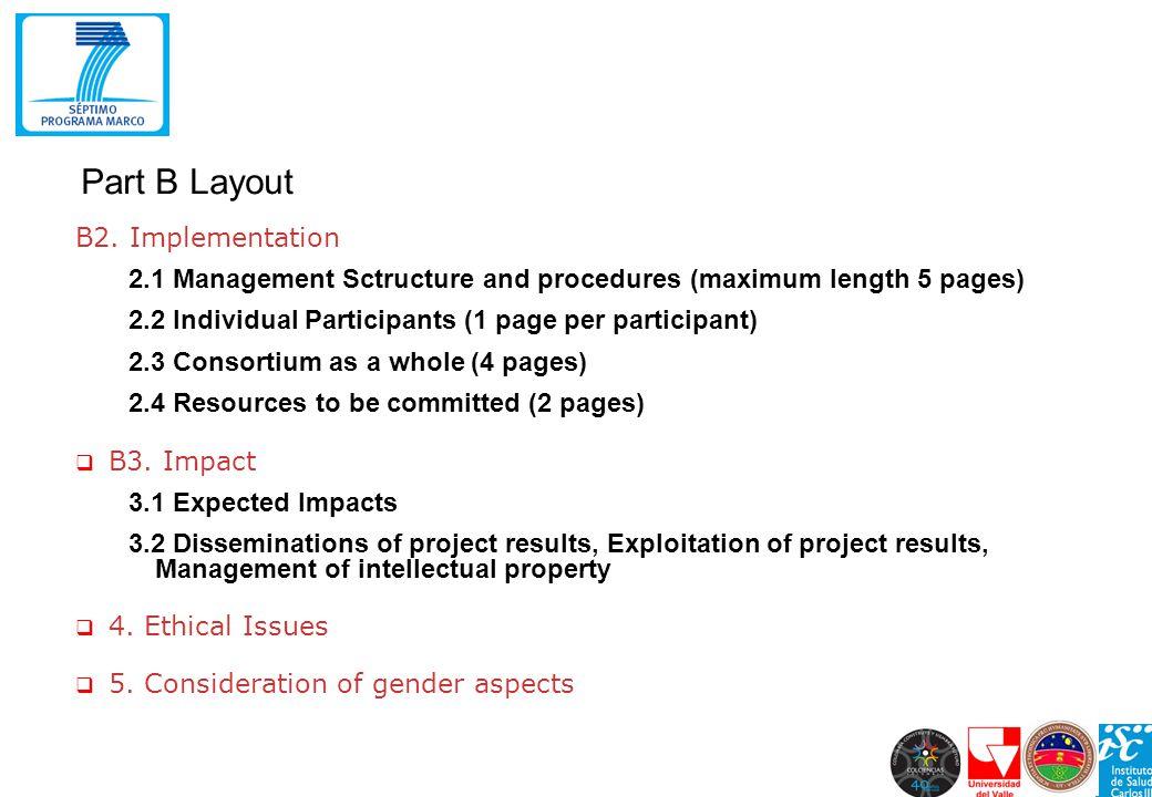 B2. Implementation 2.1 Management Sctructure and procedures (maximum length 5 pages) 2.2 Individual Participants (1 page per participant) 2.3 Consorti